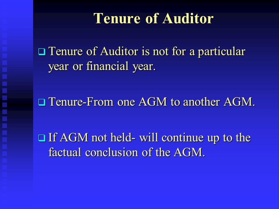 Tenure of Auditor Tenure of Auditor is not for a particular year or financial year. Tenure-From one AGM to another AGM.