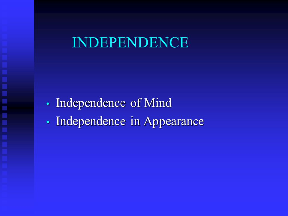 Independence of Mind Independence in Appearance