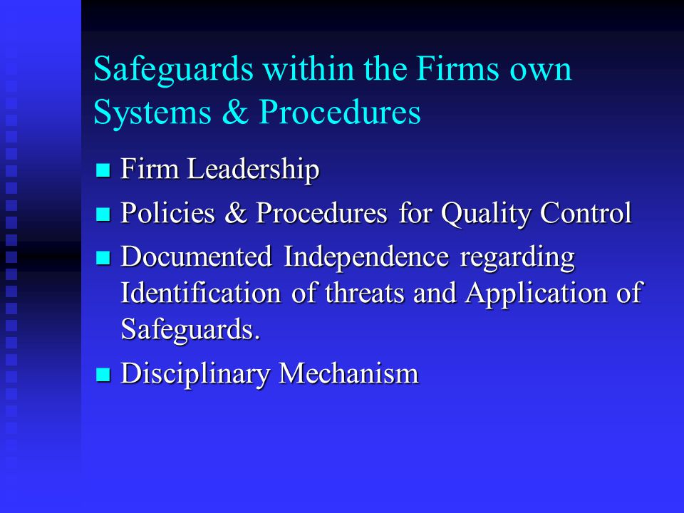 Safeguards within the Firms own Systems & Procedures