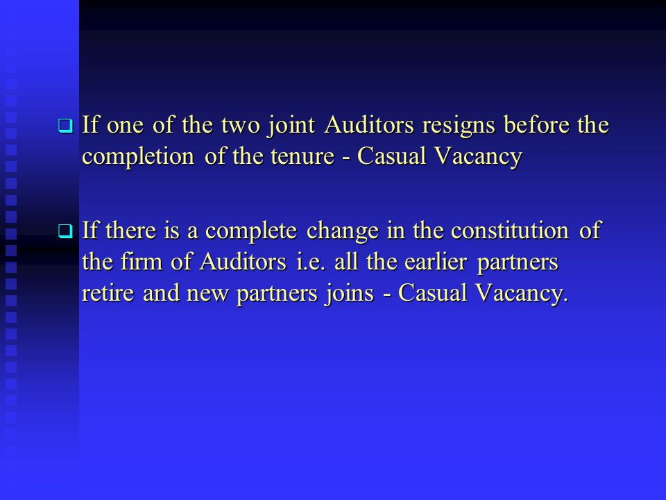 If one of the two joint Auditors resigns before the completion of the tenure - Casual Vacancy