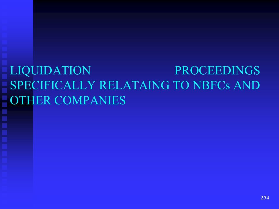 LIQUIDATION PROCEEDINGS SPECIFICALLY RELATAING TO NBFCs AND OTHER COMPANIES