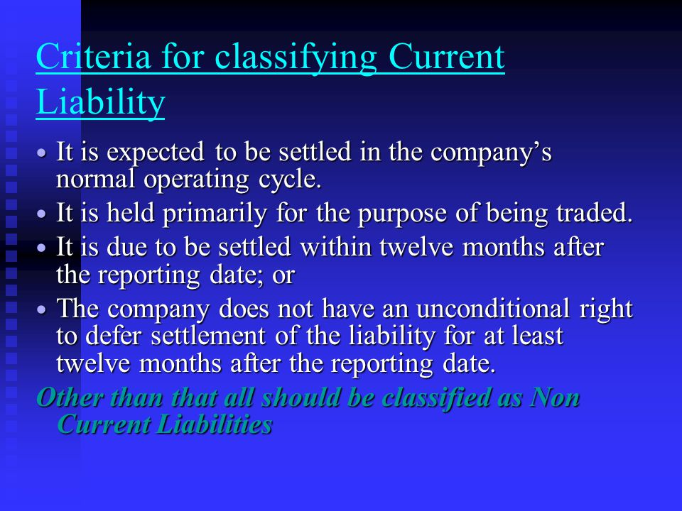 Criteria for classifying Current Liability