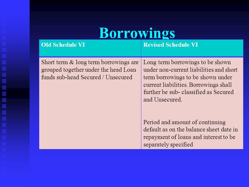 Borrowings Old Schedule VI Revised Schedule VI