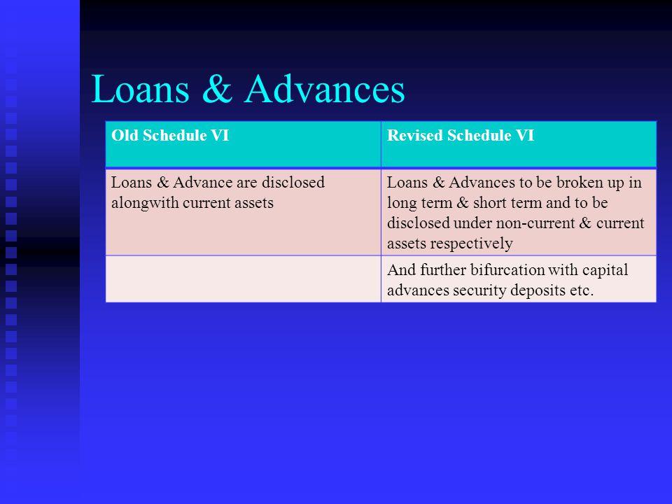 Loans & Advances Old Schedule VI Revised Schedule VI
