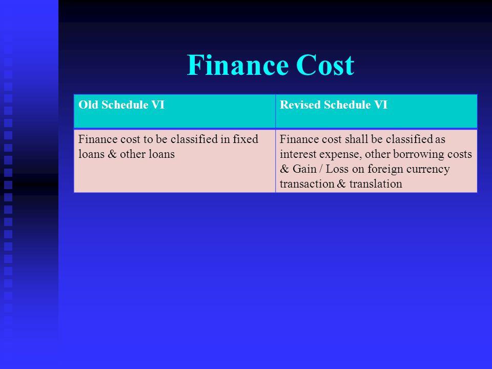 Finance Cost Old Schedule VI Revised Schedule VI