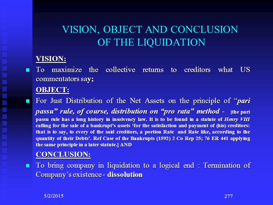 VISION, OBJECT AND CONCLUSION OF THE LIQUIDATION