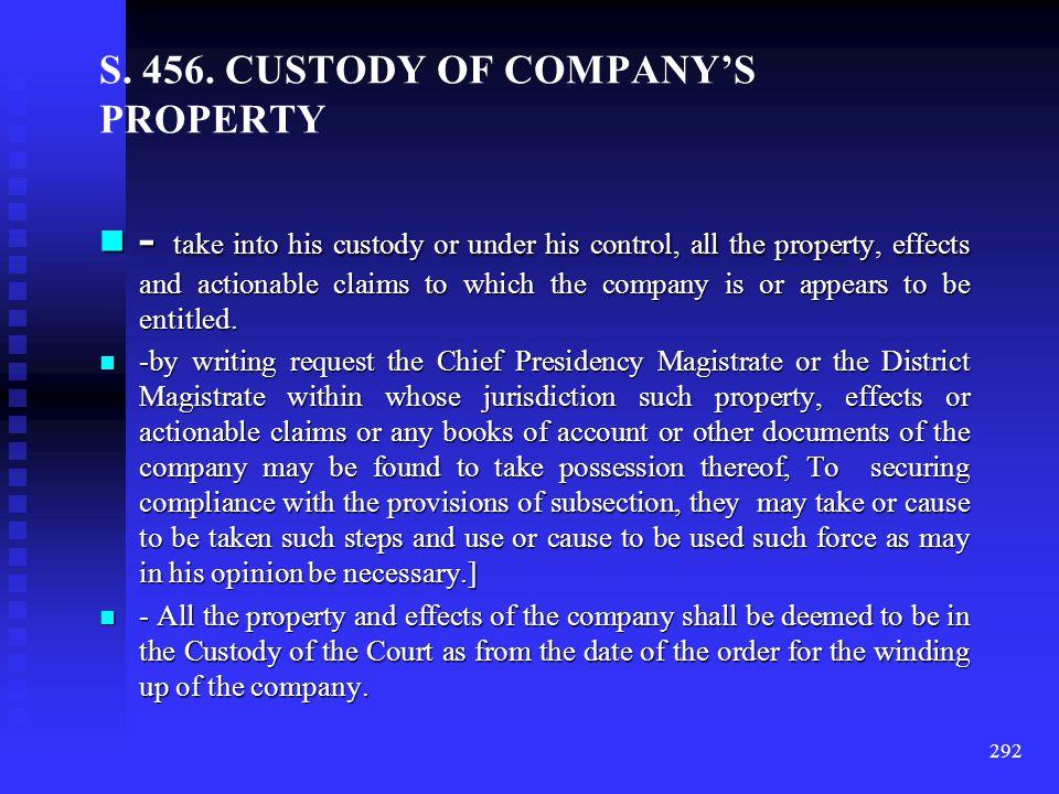 S. 456. CUSTODY OF COMPANY'S PROPERTY
