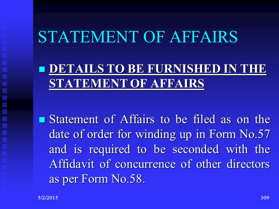 STATEMENT OF AFFAIRS DETAILS TO BE FURNISHED IN THE STATEMENT OF AFFAIRS.