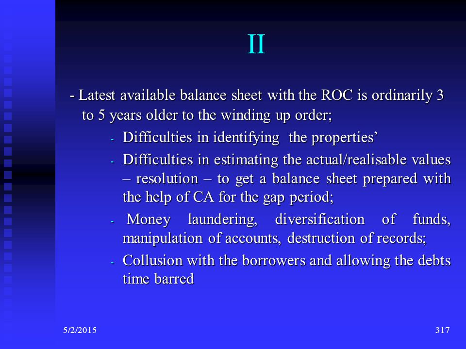 II - Latest available balance sheet with the ROC is ordinarily 3 to 5 years older to the winding up order;