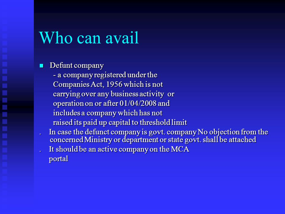 Who can avail Defunt company - a company registered under the