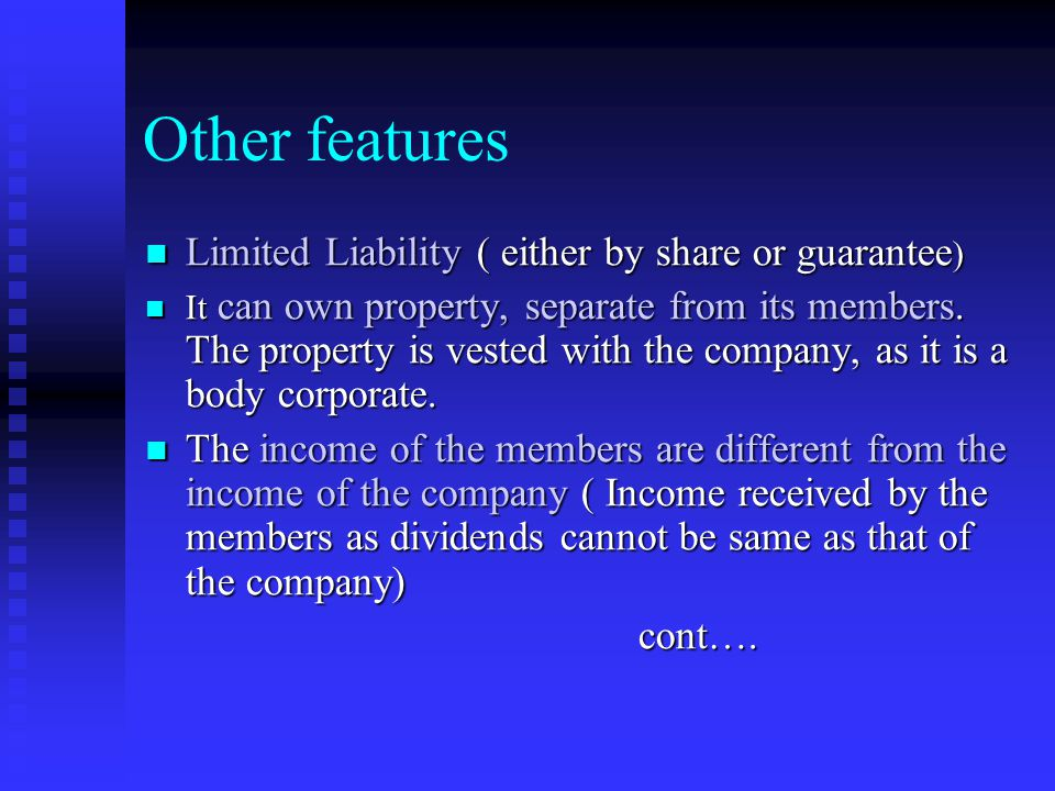 Other features Limited Liability ( either by share or guarantee)