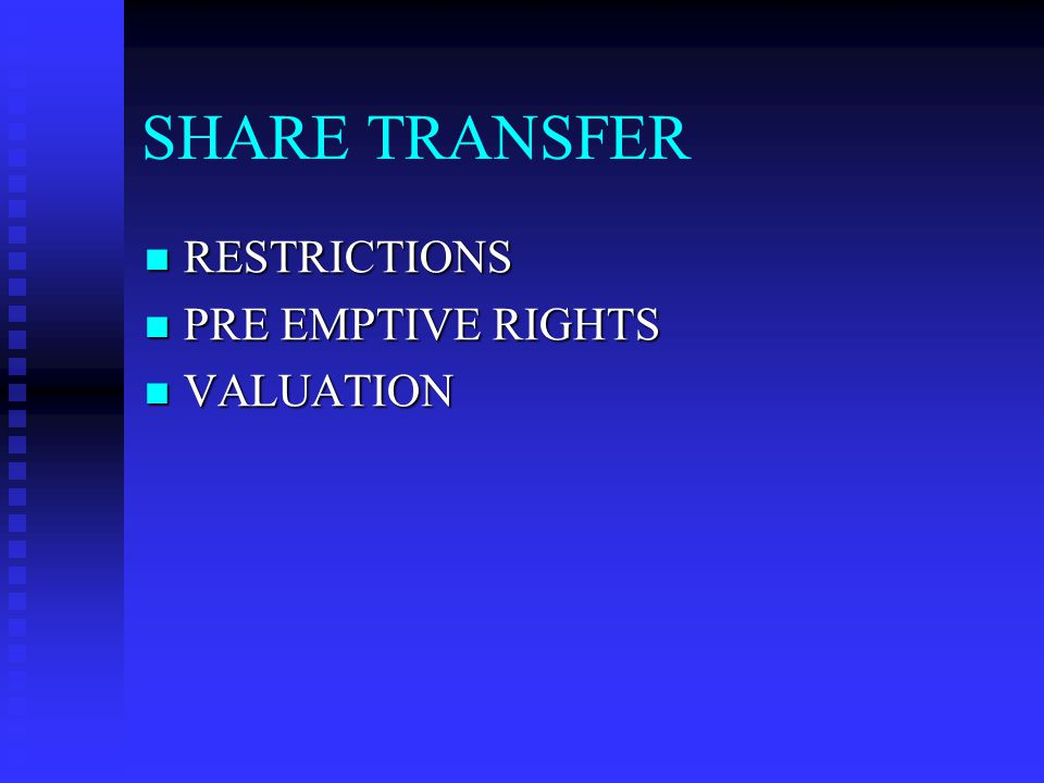 SHARE TRANSFER RESTRICTIONS PRE EMPTIVE RIGHTS VALUATION