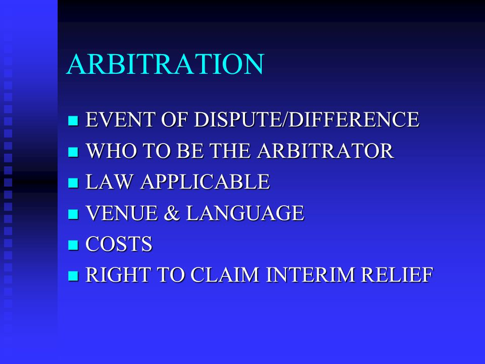ARBITRATION EVENT OF DISPUTE/DIFFERENCE WHO TO BE THE ARBITRATOR