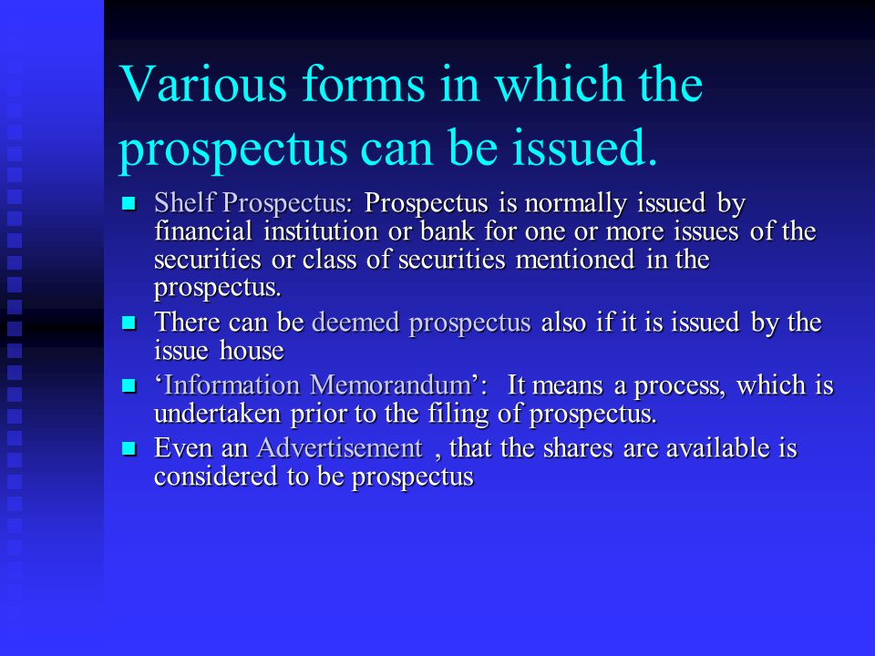 Various forms in which the prospectus can be issued.