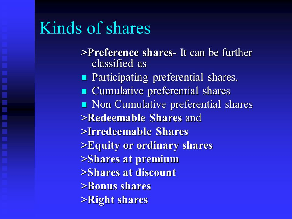Kinds of shares >Preference shares- It can be further classified as