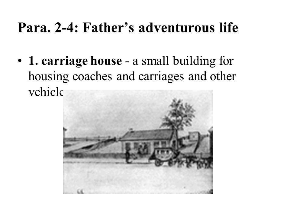 Para. 2-4: Father's adventurous life