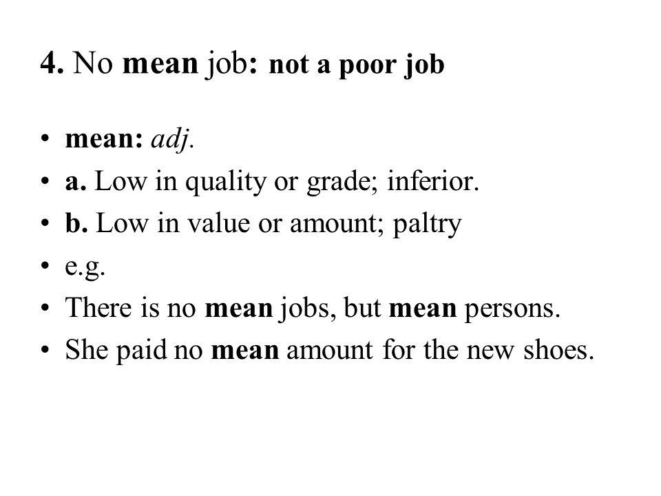 4. No mean job: not a poor job