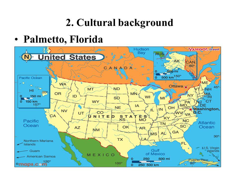 2. Cultural background Palmetto, Florida