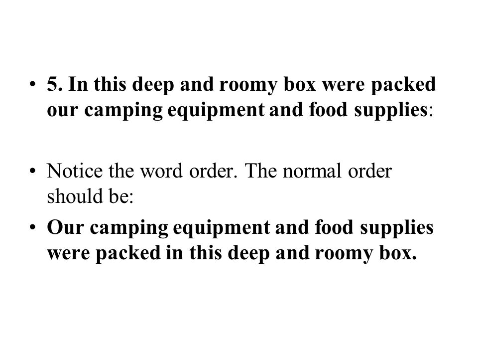 5. In this deep and roomy box were packed our camping equipment and food supplies: