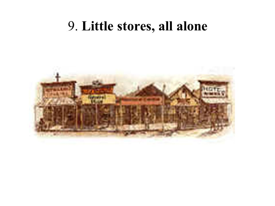 9. Little stores, all alone