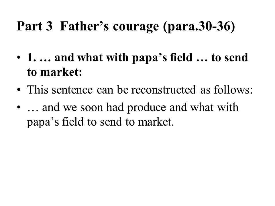 Part 3 Father's courage (para.30-36)