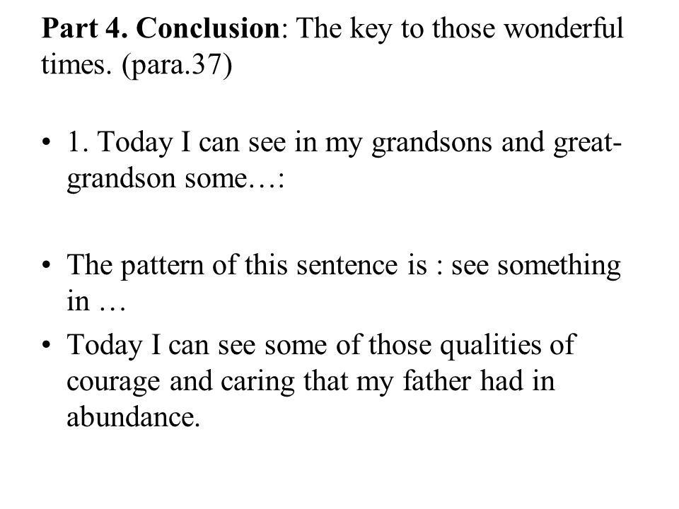 Part 4. Conclusion: The key to those wonderful times. (para.37)