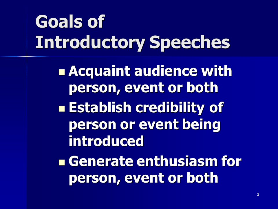 Goals of Introductory Speeches