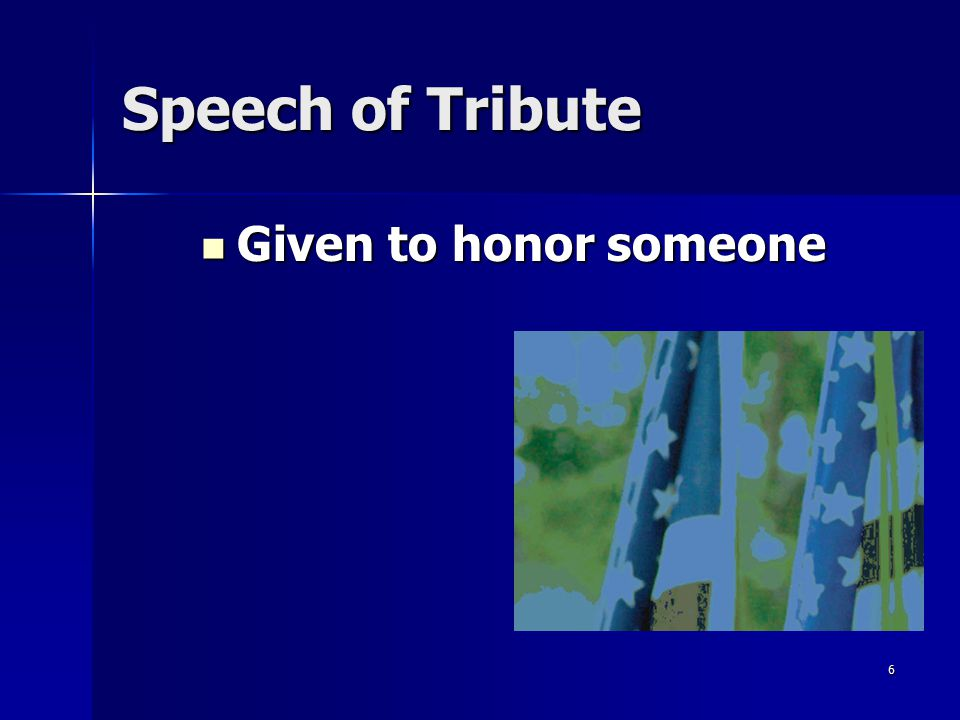Speech of Tribute Given to honor someone