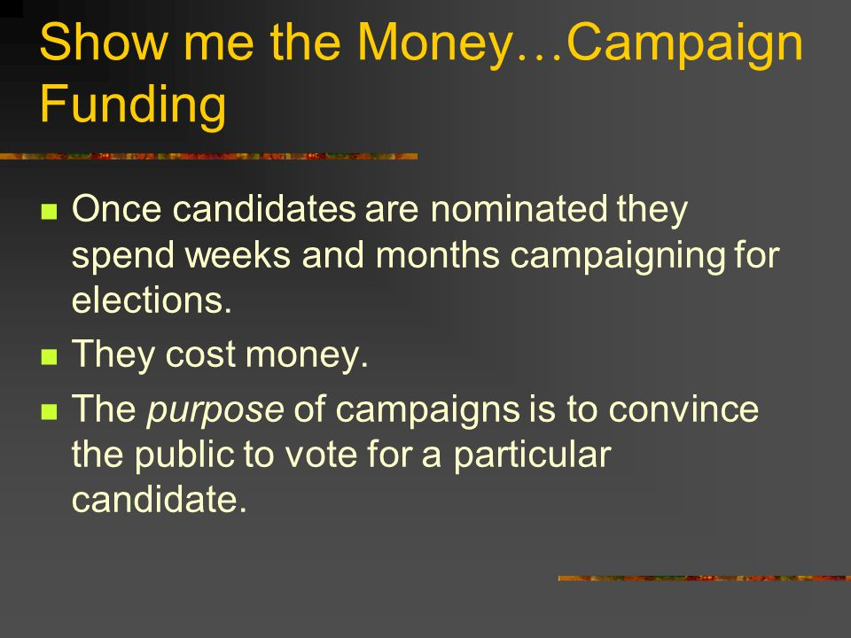 Show me the Money…Campaign Funding