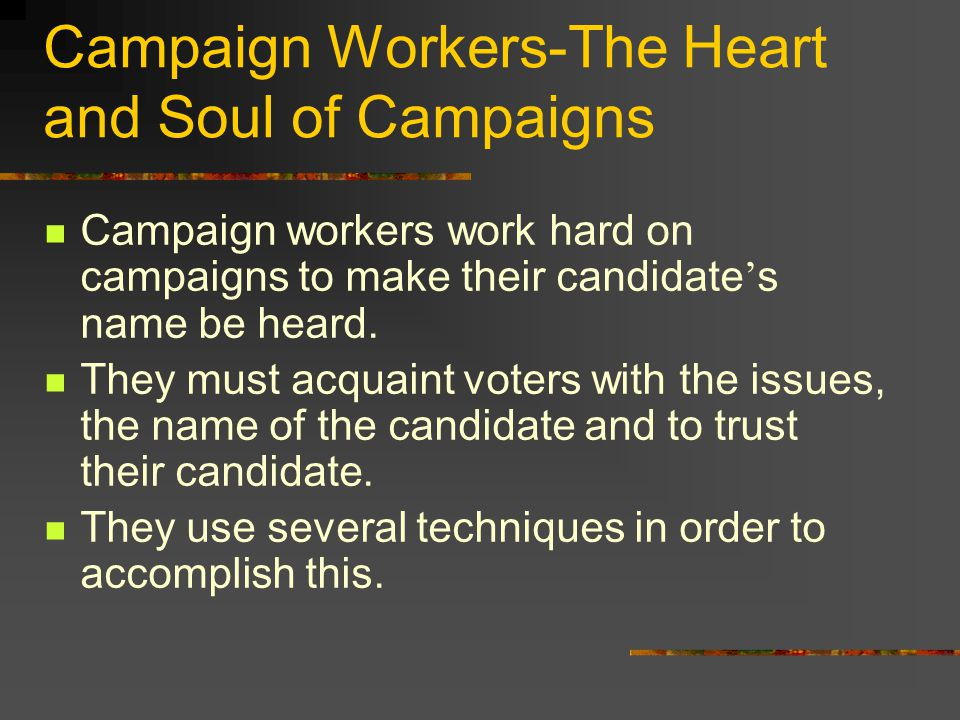 Campaign Workers-The Heart and Soul of Campaigns