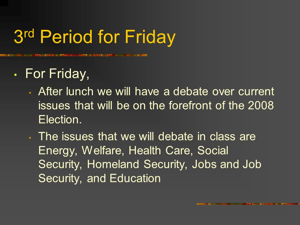 3rd Period for Friday For Friday,