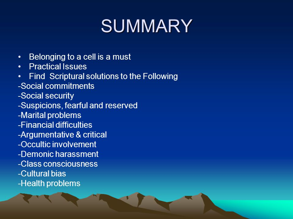 SUMMARY Belonging to a cell is a must Practical Issues