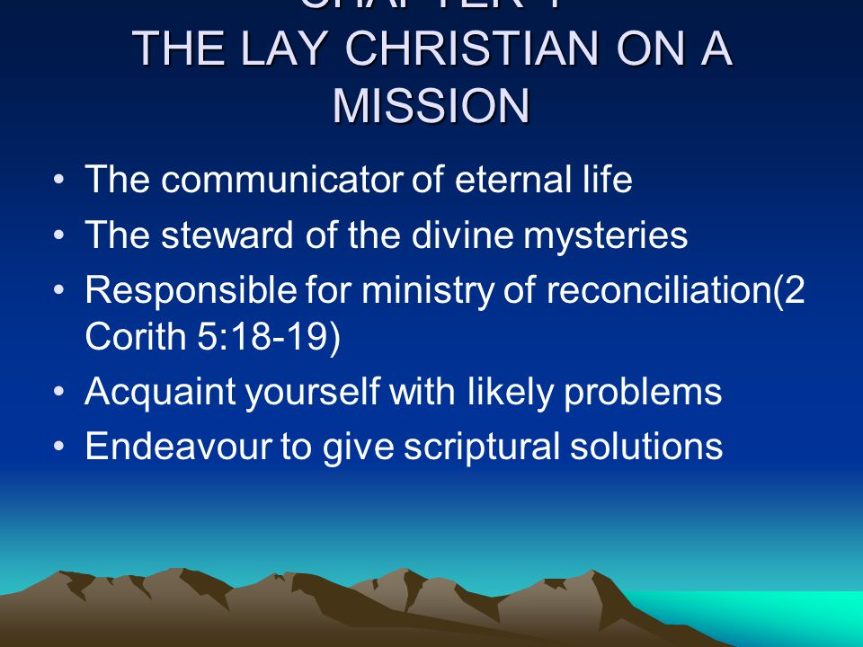 CHAPTER 1 THE LAY CHRISTIAN ON A MISSION