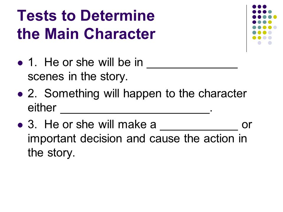 Tests to Determine the Main Character
