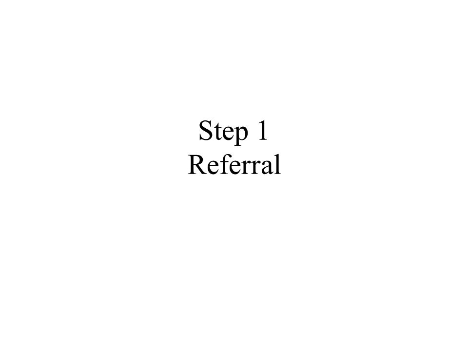 Step 1 Referral