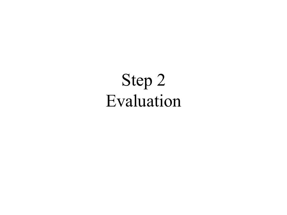 Step 2 Evaluation