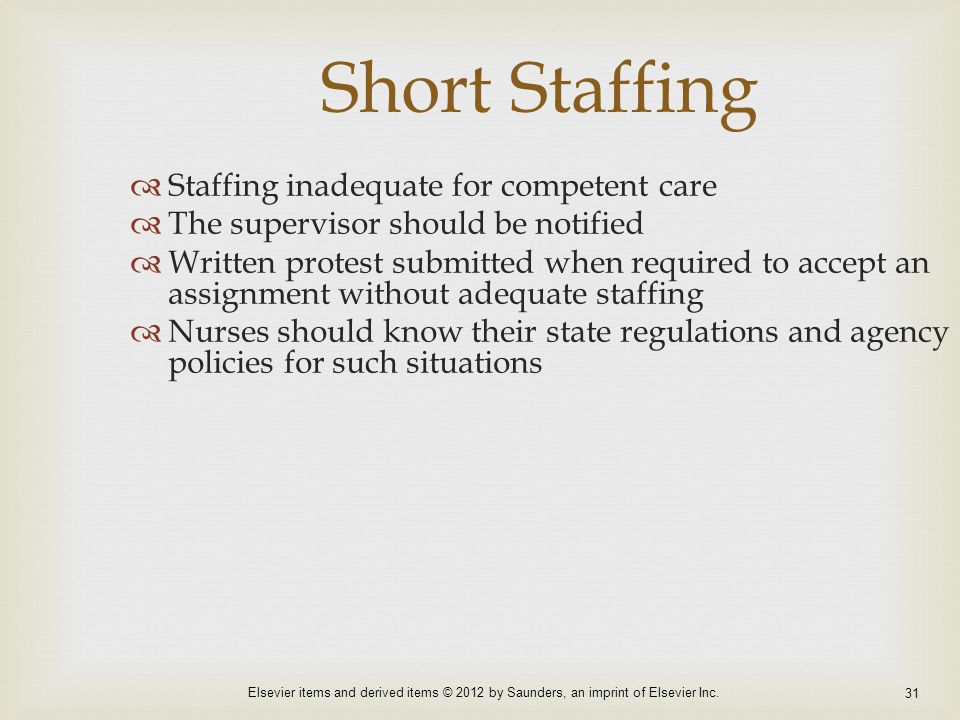 Short Staffing Staffing inadequate for competent care