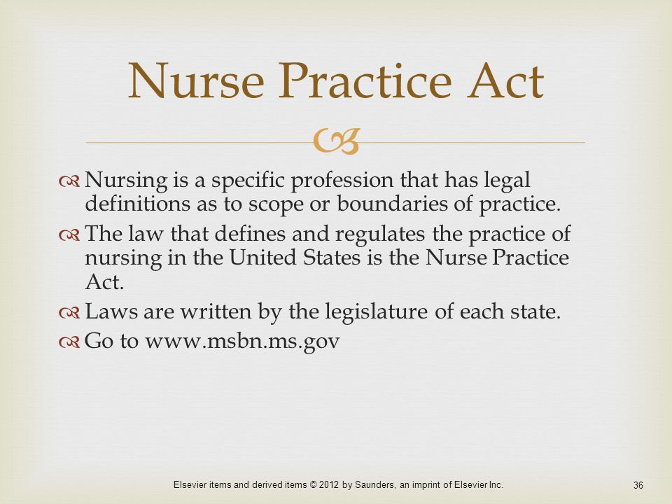 Nurse Practice Act Nursing is a specific profession that has legal definitions as to scope or boundaries of practice.
