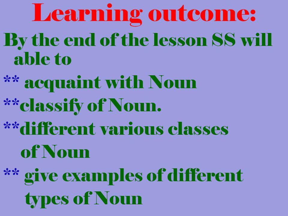 Learning outcome: By the end of the lesson SS will able to