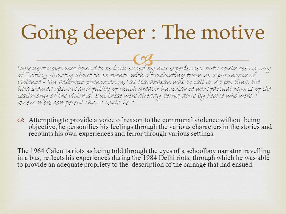 Going deeper : The motive