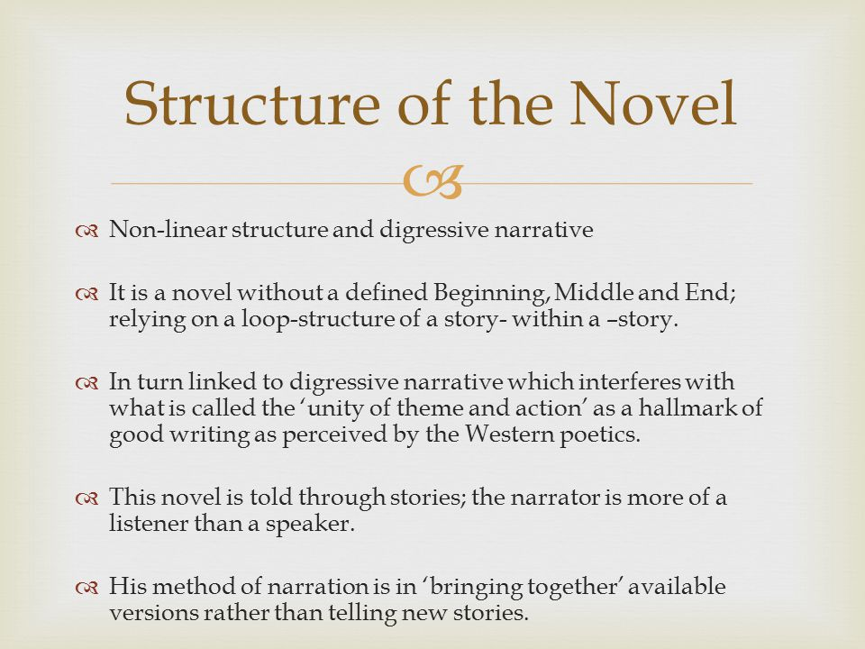 Structure of the Novel Non-linear structure and digressive narrative