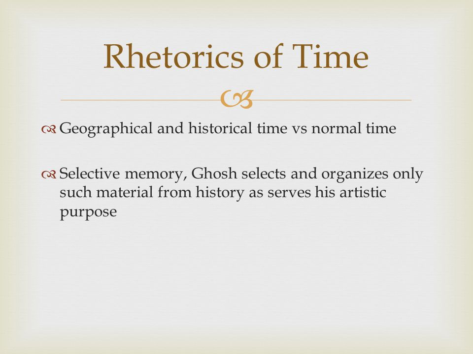 Rhetorics of Time Geographical and historical time vs normal time
