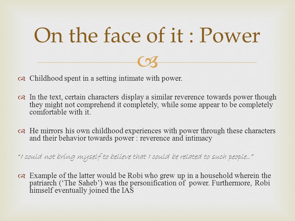 On the face of it : Power Childhood spent in a setting intimate with power.