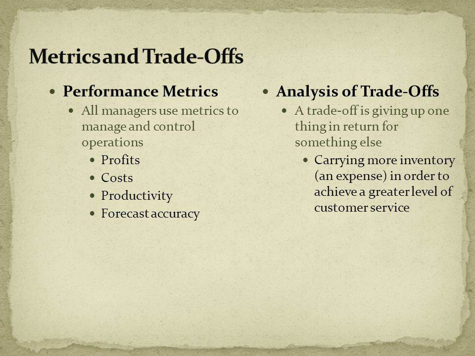 Metrics and Trade-Offs