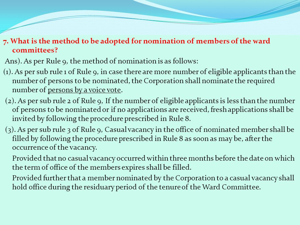 7. What is the method to be adopted for nomination of members of the ward committees.