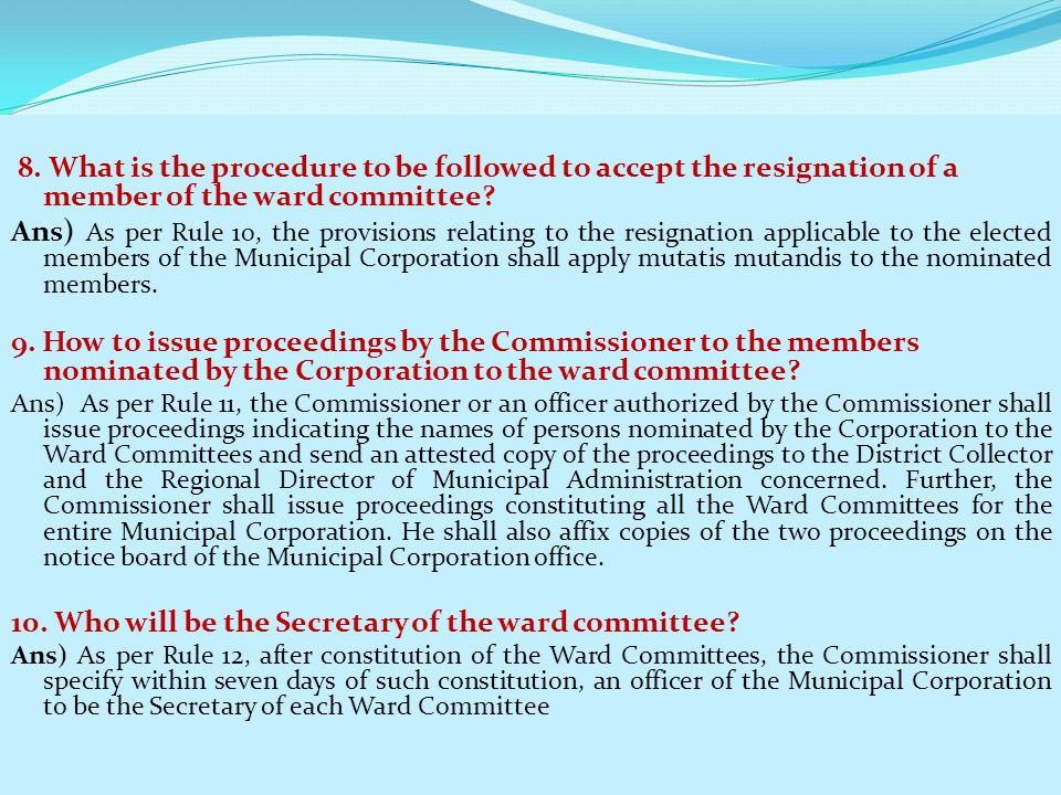10. Who will be the Secretary of the ward committee