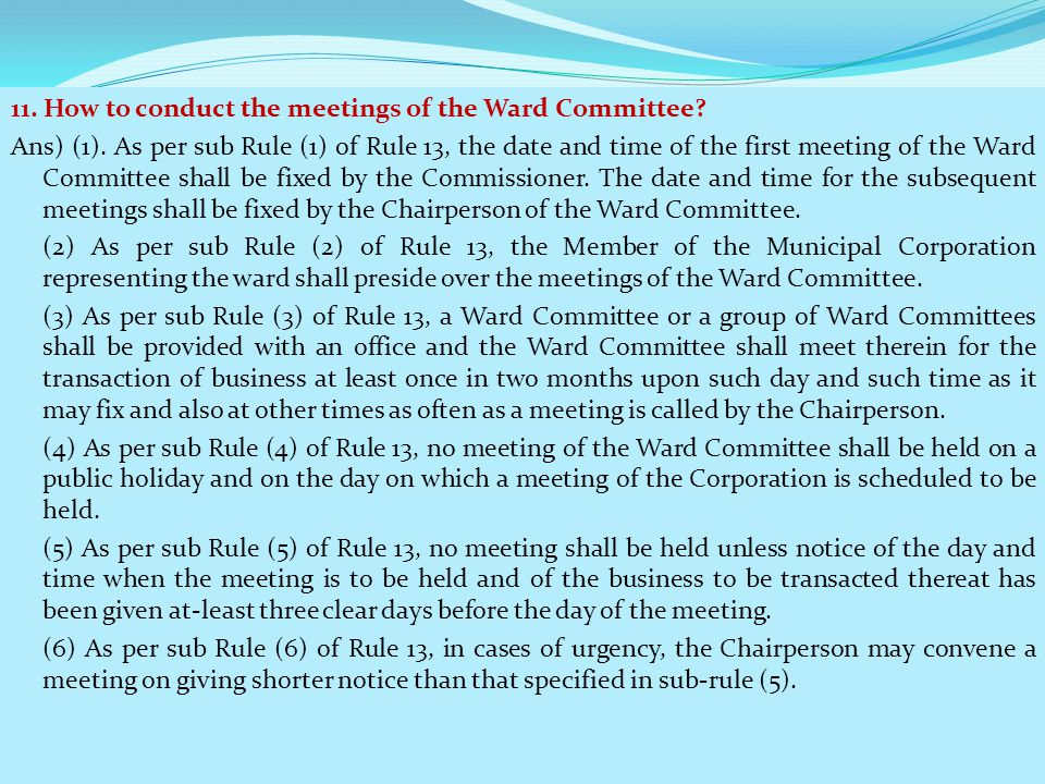 11. How to conduct the meetings of the Ward Committee. Ans) (1)