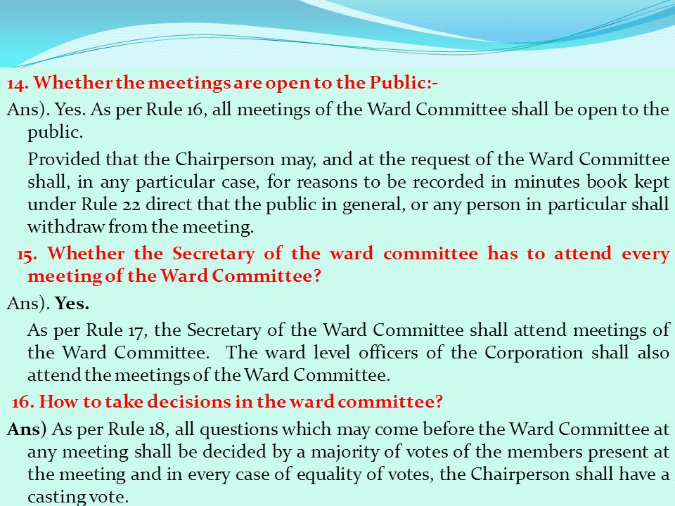 14. Whether the meetings are open to the Public:- Ans). Yes