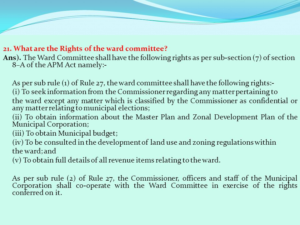 21. What are the Rights of the ward committee