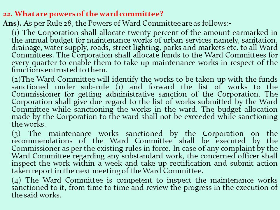 22. What are powers of the ward committee. Ans)